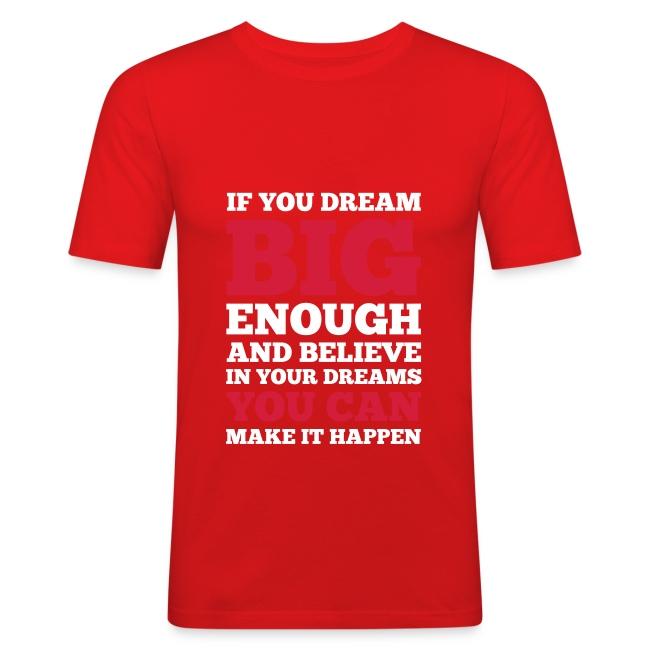 If you dream big enough #1 - Motiv vorne, Weiss / Rot