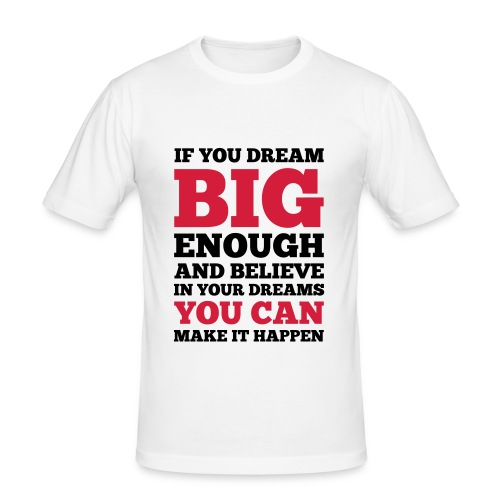 If you dream big enough #1 - Motiv vorne, Schwarz / Rot - Männer Slim Fit T-Shirt