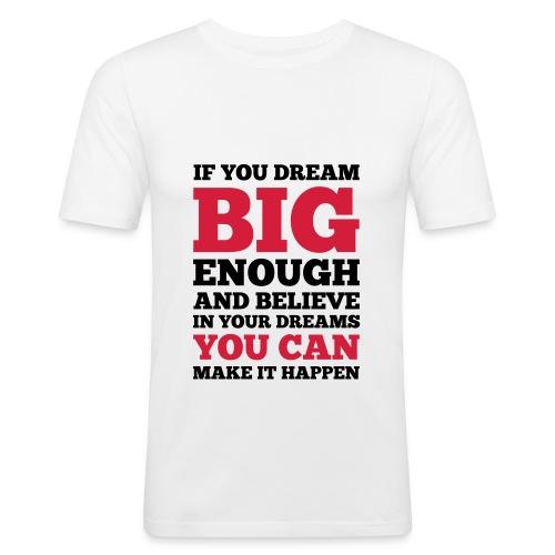 If you dream big enough #1 - Motiv vorne, Schwarz / Rot - Männer Slim Fit T-Shirt