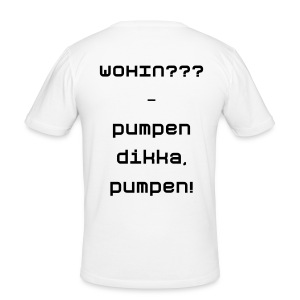 pumpen dikka, pumpen - Männer Slim Fit T-Shirt