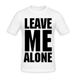 Leave Me Alone White - Men's Slim Fit T-Shirt
