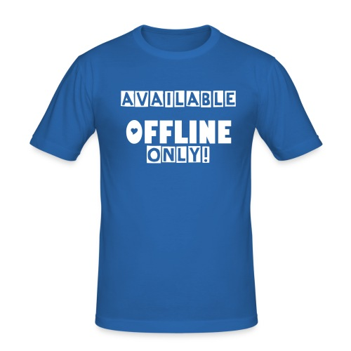 Offline only men - Männer Slim Fit T-Shirt