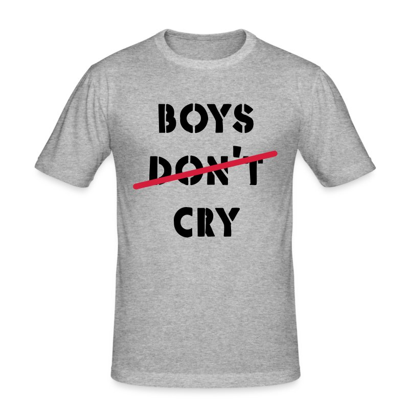 shirt boys cry - Männer Slim Fit T-Shirt