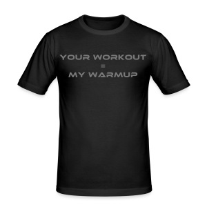 You Workout = My Warmup - Slim Fit T-shirt herr