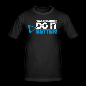 Do it better - Wakeboarder - Men's Slim Fit T-Shirt