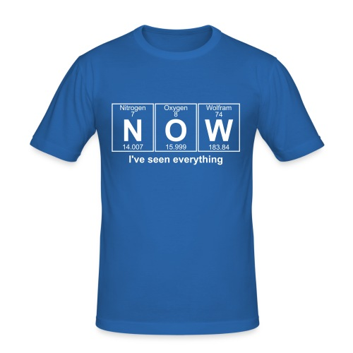 Now I've seen everything - Men's Slim Fit T-Shirt