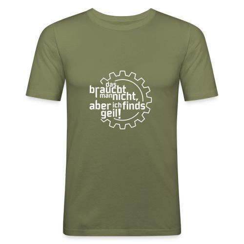 Das braucht man nicht, aber ich find's geil! (1c) - Männer Slim Fit T-Shirt