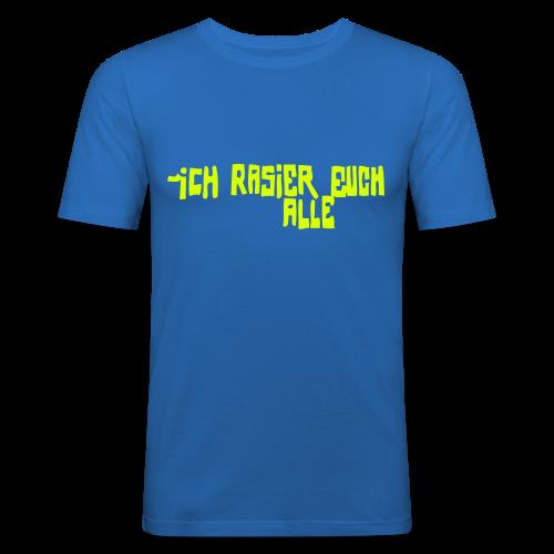 iCH RASiER EUCH ALLE - Männer Slim Fit T-Shirt