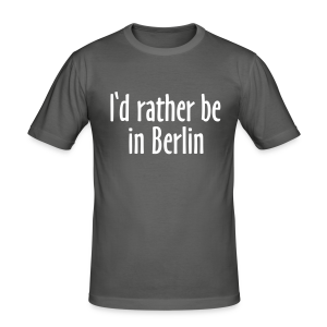 I'd rather be in Berlin Slim Fit T-Shirt - Männer Slim Fit T-Shirt