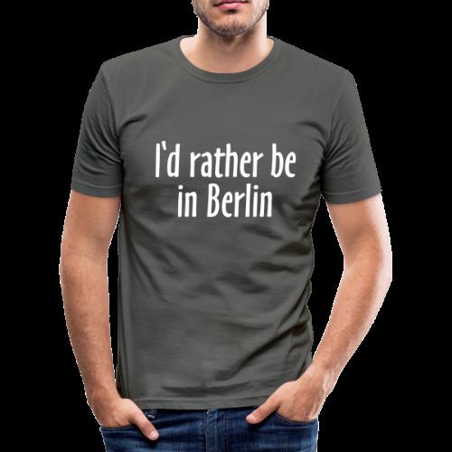 I'd rather be in Berlin Slim Fit T-Shirt - Männer Slim Fit T-Shirt