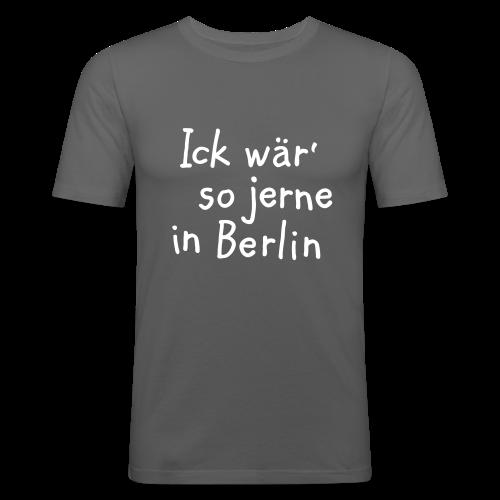 Ick wär so jerne in Berlin Slim Fit T-Shirt - Männer Slim Fit T-Shirt
