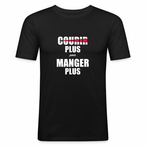 Courir plus pour Manger plus - T-shirt près du corps Homme
