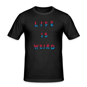 LIFE IS WEIRD - Men's Slim Fit T-Shirt