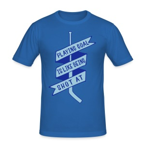 Playing Goal is Like Being Shot At Men's Slim Fit T-Shirt - Men's Slim Fit T-Shirt