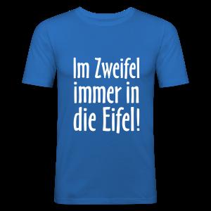 Im Zweifel immer in die Eifel - Slim Fit T-Shirt - Männer Slim Fit T-Shirt