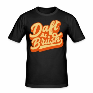 Daft As A Brush Men's Slim Fit T-Shirt - Men's Slim Fit T-Shirt