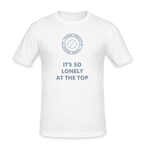IT'S SO LONELEY AT THE TOP - slim fit T-shirt