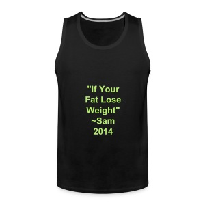 Fat Lose Weight - Men's Premium Tank Top