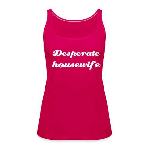 desperate housewife pink - Vrouwen Premium tank top