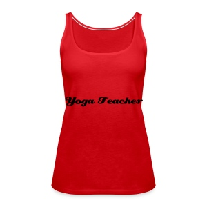 Yoga Teacher - Women's Premium Tank Top