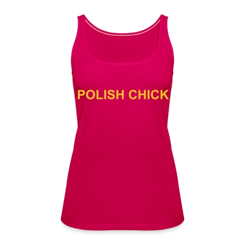 Polish Chick - Women's Premium Tank Top