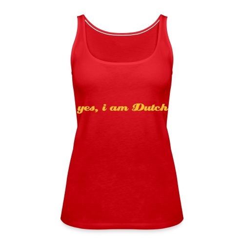 yes, i am Dutch red - Vrouwen Premium tank top