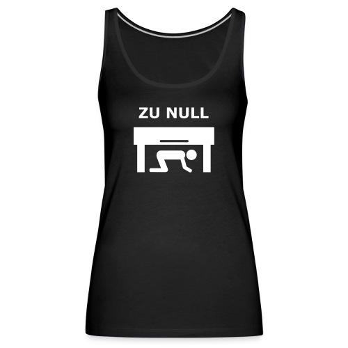 Girlie Zu Null - Frauen Premium Tank Top