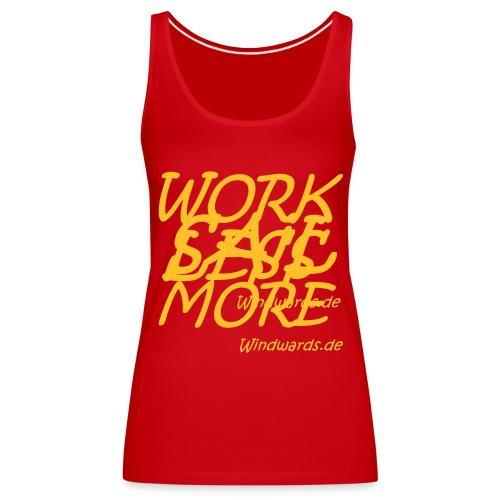 JR Sail More & Work Less Girls Shirt - Frauen Premium Tank Top
