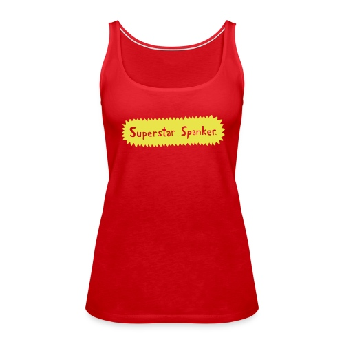 Superstar Spanker. - Women's Premium Tank Top