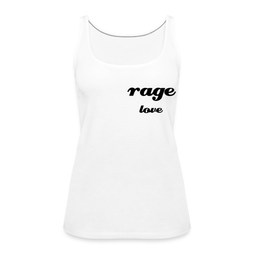 rage and love - Women's Premium Tank Top