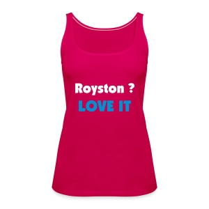 Royston Town Love it - Women's Premium Tank Top