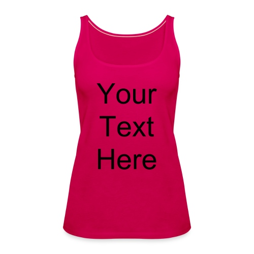 Your text here - Women's Premium Tank Top