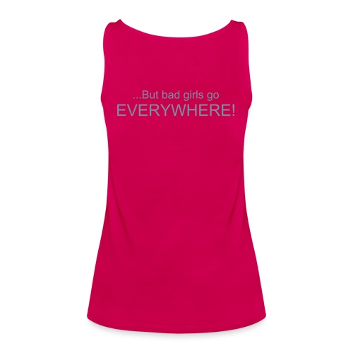 """Good girls go to heaven"" Ladies Spaghetti top - Women's Premium Tank Top"