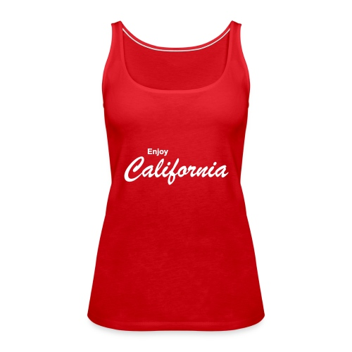 "Spaghetti-Top ""ENJOY CALIFORNIA"" rot - Frauen Premium Tank Top"