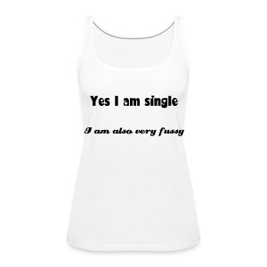Yes I am single - On the pull - Women's Premium Tank Top