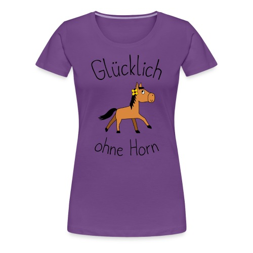 Glücklich ohne Horn (Damen-Shirt) - Frauen Premium T-Shirt
