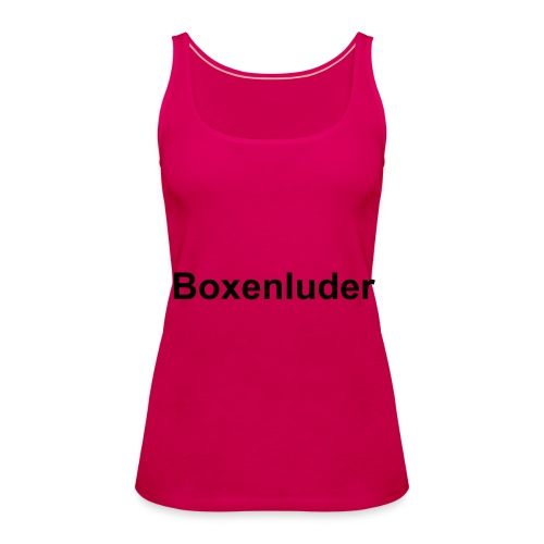 Top Boxenluder - Frauen Premium Tank Top