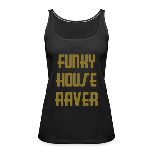 Funky House Raver - Women's Premium Tank Top