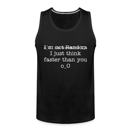 Not Random - Men's Premium Tank Top