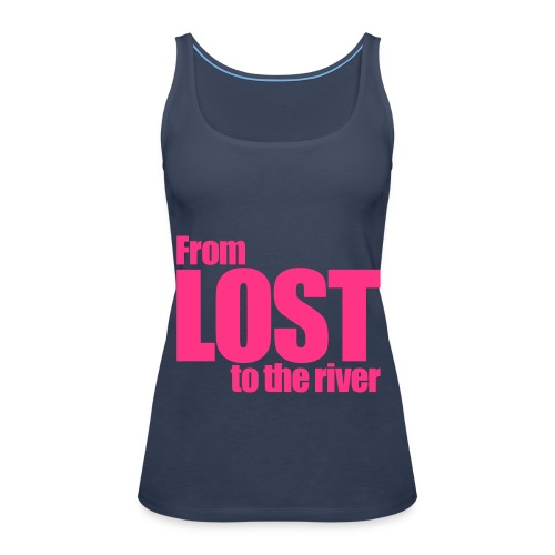 From LOST to the river - Camiseta de tirantes premium mujer
