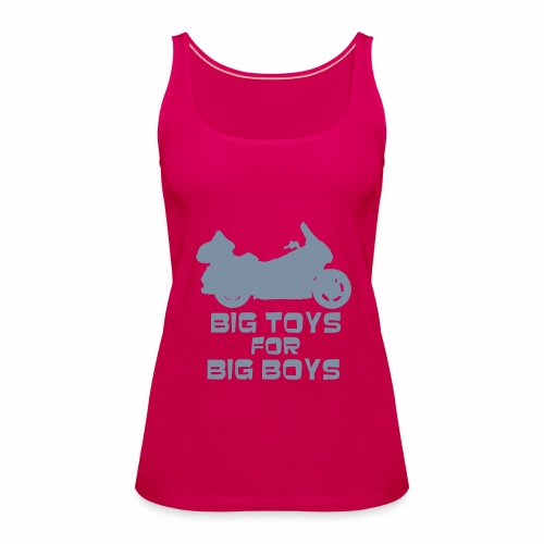 Big Toys for BIG boys - Women's Premium Tank Top