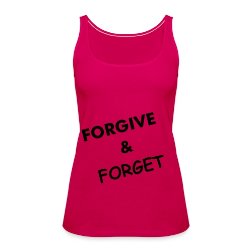 FORGIVE & FORGET - Women's Premium Tank Top