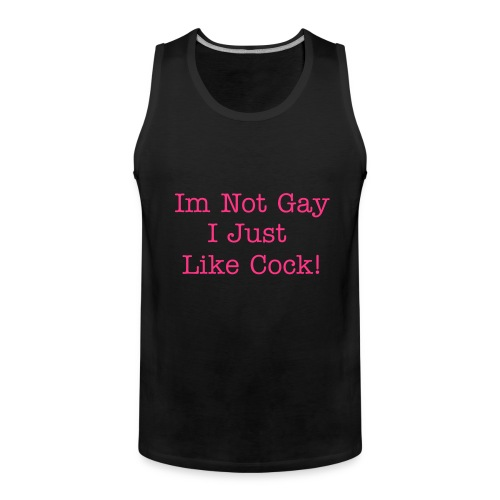 I just like cock - Men's Premium Tank Top