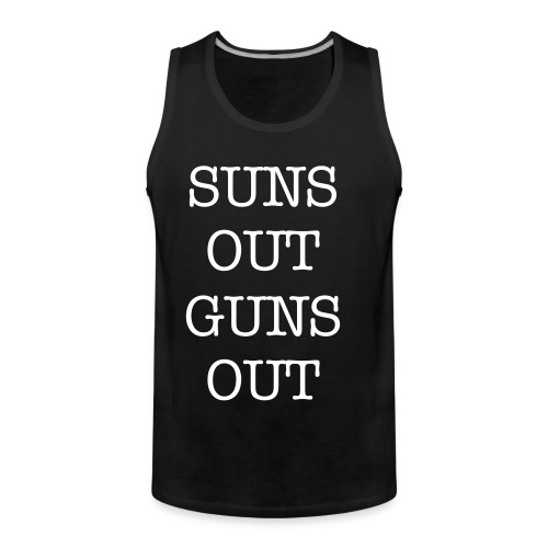 suns out guns out - Men's Premium Tank Top