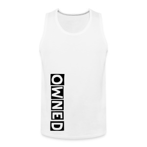 OWNED TANK - Men's Premium Tank Top