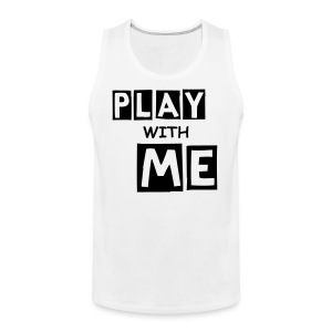 PLAY WITH ME|WHITE| PART NO oNE - Männer Premium Tank Top