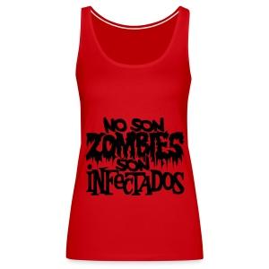 No son Zombies son Infectados - Camiseta de tirantes premium mujer