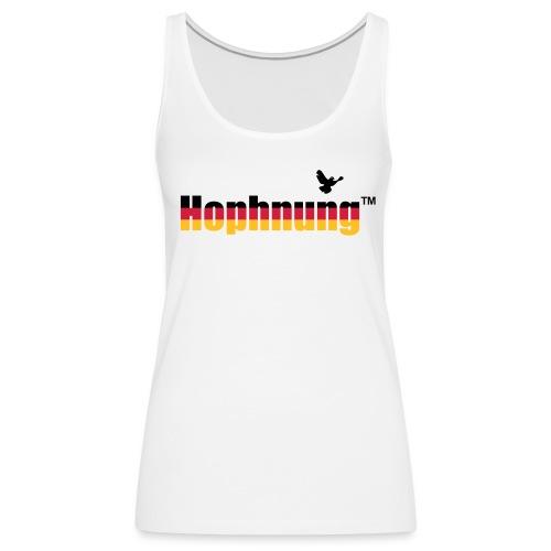 Hophnung™ - die Länderspiel-Edition - Frauen Premium Tank Top