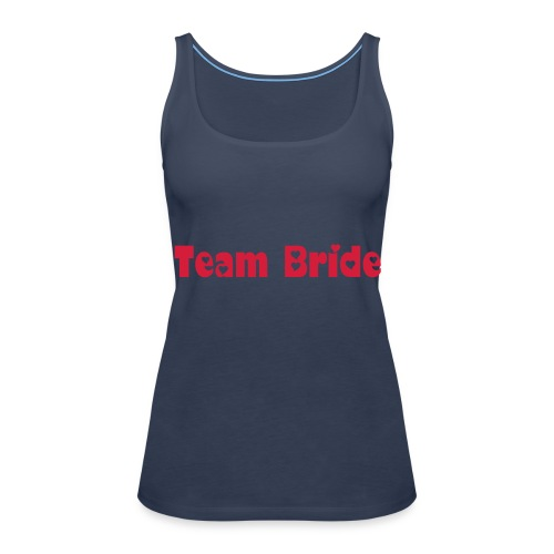 Team Bride - Shirt - Frauen Premium Tank Top