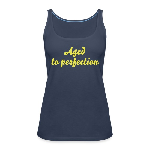 Aged to perfection - Women's Premium Tank Top